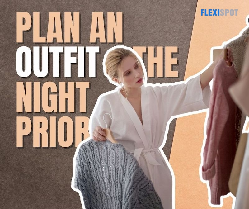 Plan an Outfit the Night Prior