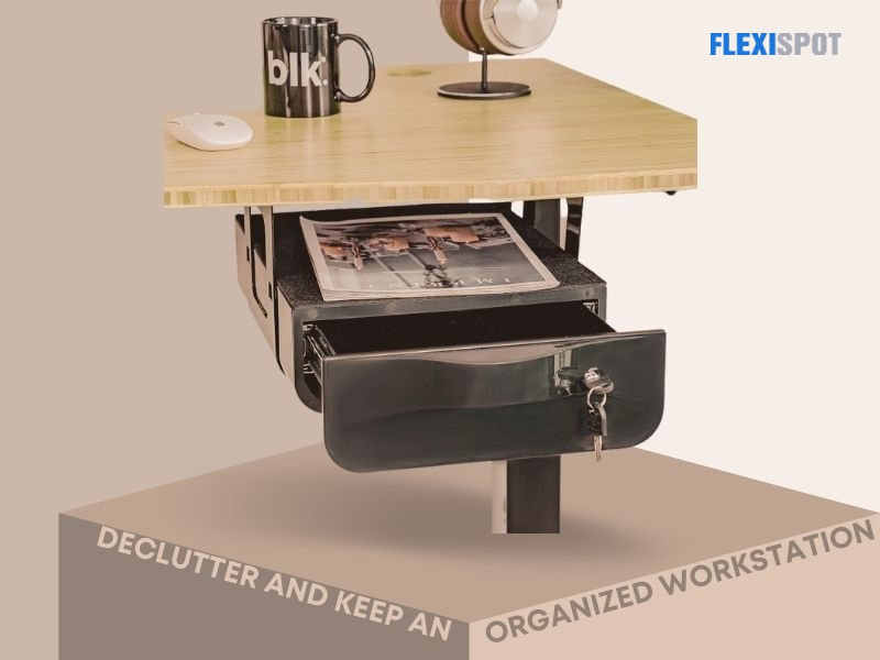 Declutter and keep an organized workstation